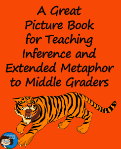 A Great Picture Book for Teaching Inferences and Extended Metaphor to Middle Graders