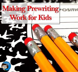 Making Prewriting Work for Kids