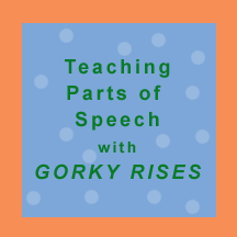 Teaching parts of speech with the picture book Gorky Rises.  Parts of speech hunt.