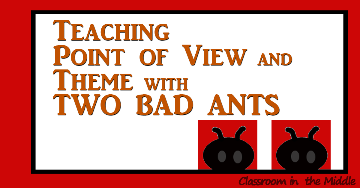 Point of View and Theme w Two Bad Ants fb