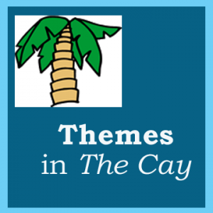 Themes in the Cay - list of theme-related questions to use with The Cay.