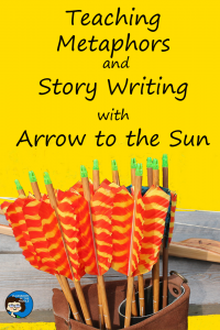 Teaching Metaphors and STory Writing with Arrow to the Sun