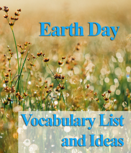 Earth Day Vocabulary List with Lesson Ideas