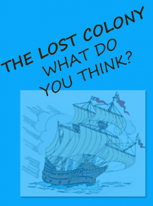 The Lost Colony - What Do YouThink?  Using Jean Fritz's The Lost Colony of Roanoke to teach reading and writing skills.