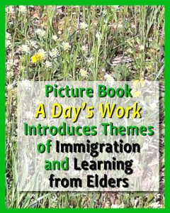 Picture Book A Day's Work Introduces Themes of Immigration and Learning from Elders