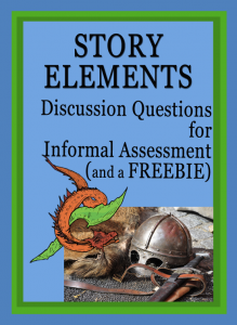 Story Elements Discussion Questions for Informal Assessment (with a Freebie)
