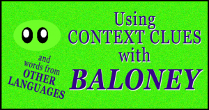 Using Context Clues with Baloney and Words from Other Languages