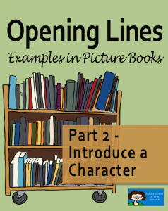 Opening Lines 2 - Picture Books, Introduce a Character