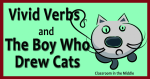 Vivid Verbs and The Boy WhoCats