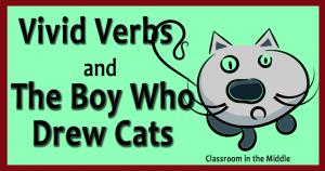 Vivid Verbs and The Boy WhoCats