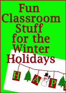 Fun Classroom Stuff for the Winter Holidays
