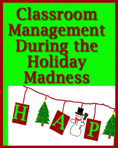 Classroom Management During the Holiday Madness