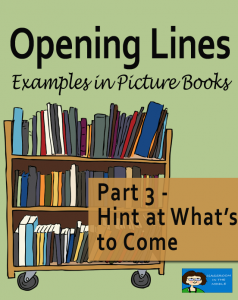 Opening Lines 3 - Picture Books Hint at What's to Come