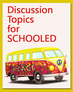 SCHOOLED DiscussionTopics