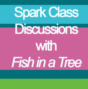 Spark Class Discussions with Fish in a Tree