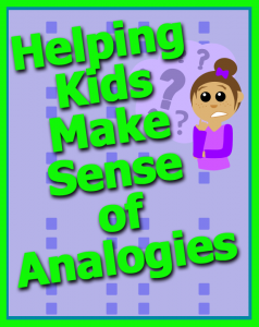 Helping Kids Make Sense of Analogies
