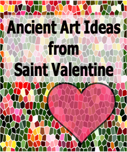 Ancient Art Ideas from Saint Valentine