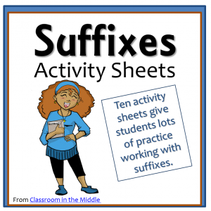Suffixes Activity Sheets, from Classroom in the Middle