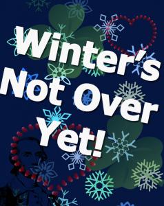 Winter's Not Over Yet!