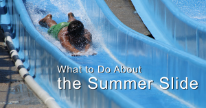 The Summer Slide -