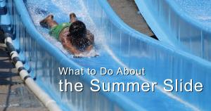 The Summer Slide -