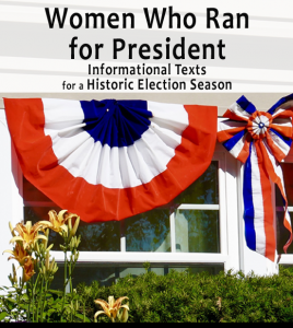 Women Who Ran for President - Informational Text