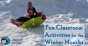 Fun Classroom Activities for the Winter Months