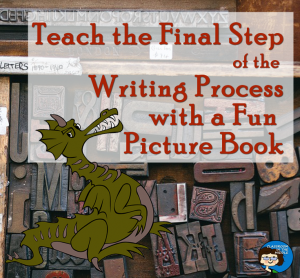 Teach the Final Step of the Writing Process with Fun Picture Book pin