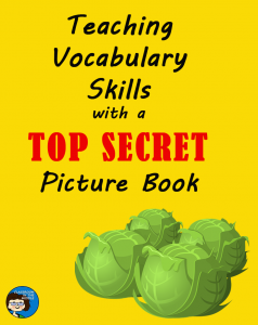 teaching-vocabulary-skills-with-a-top-secret-picture-book