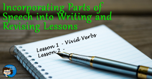 Incorporating Parts of Speech into Writing and Revising Lessons