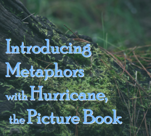Introducing Metaphors with Hurricane picture book