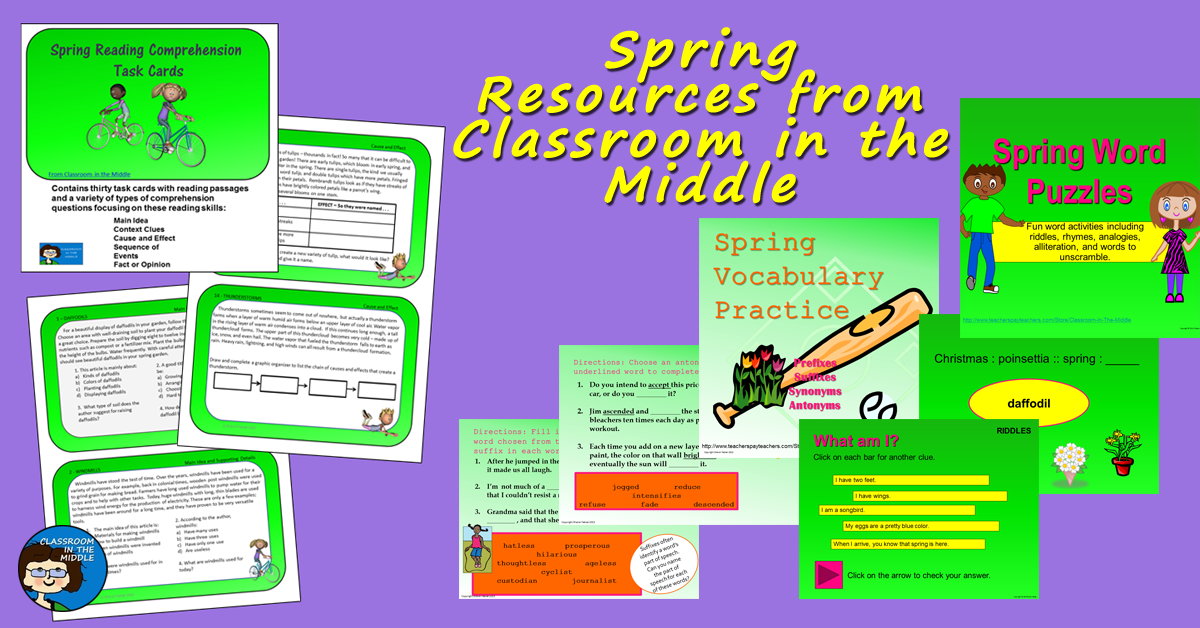 Spring Resources from Classroom in the Middle |