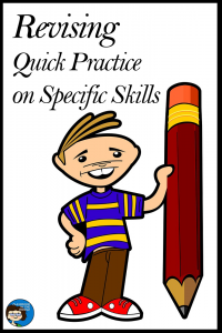 Revising - Quick Practice on Specific Skills
