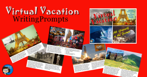 Virtual Vacation Writing Prompts