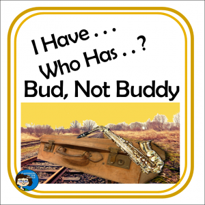 Bud not Buddy - I Have Who Has