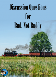 Discussion QUestions for the Novel Bud, Not Buddy