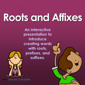 Roots and Affixes