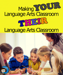 Making Your Language Arts Classroom Their Language Arts Classroom