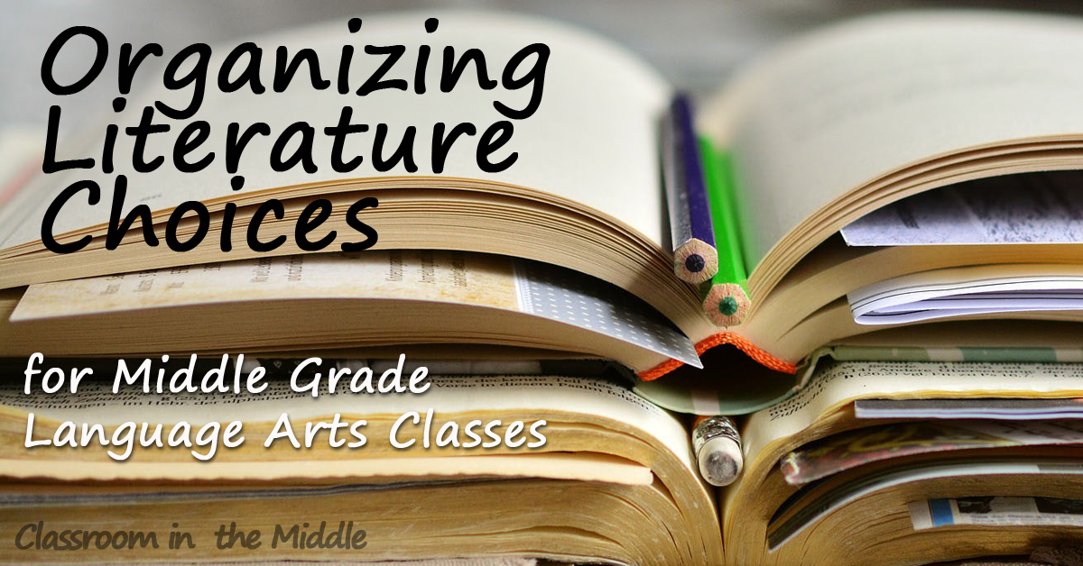 Organizing Literature Choices for Middle Grade Language Arts Classes