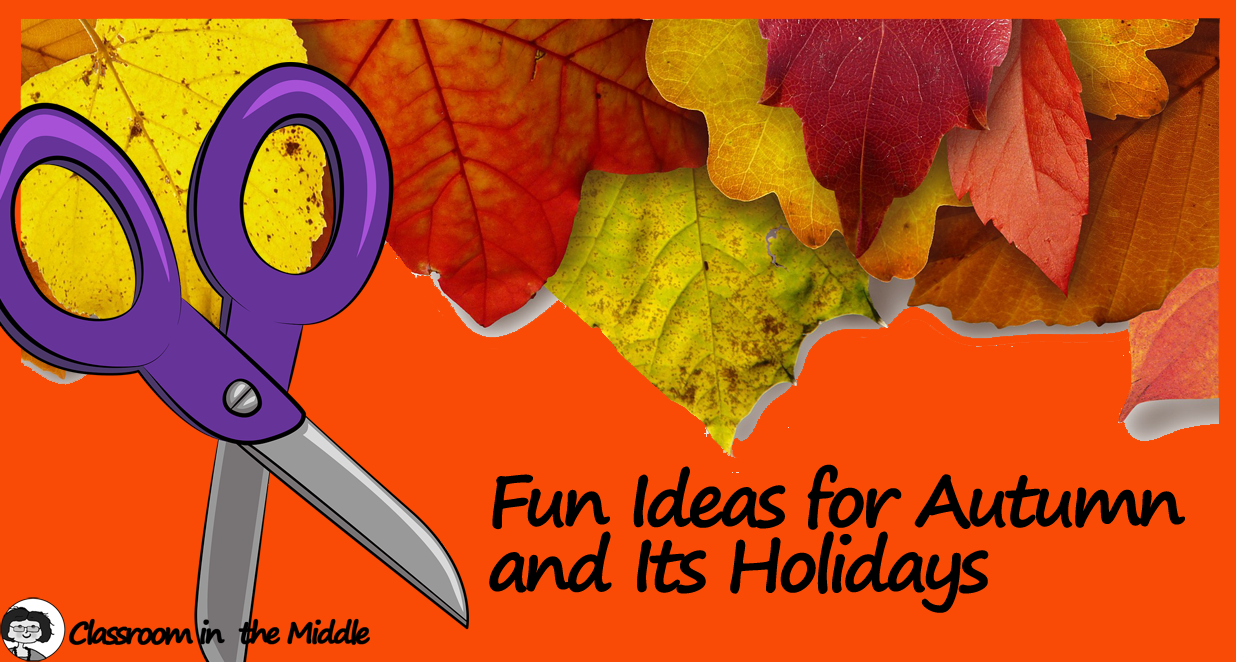 Fun Ideas for Autumn and Its Holidays