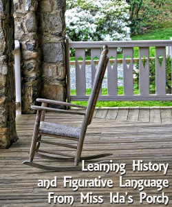History and Figurative Language -From Miss Ida's Porch