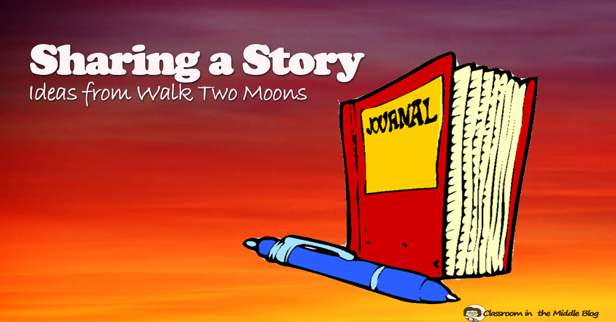 Sharing a Story - Ideas from Walk Two Moons