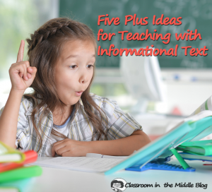 Five Plus Ideas for Teaching with Informational Text pin