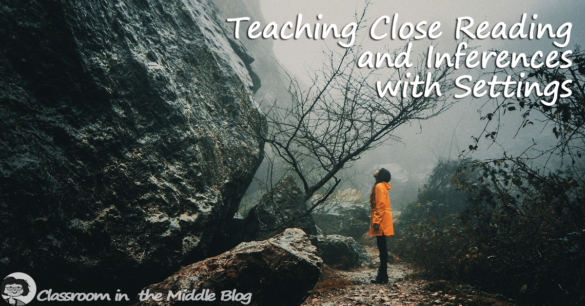 Teaching Close Reading and Inferences with Settings