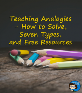 Teaching Analogies - Solving, 7 Types, and Freebie