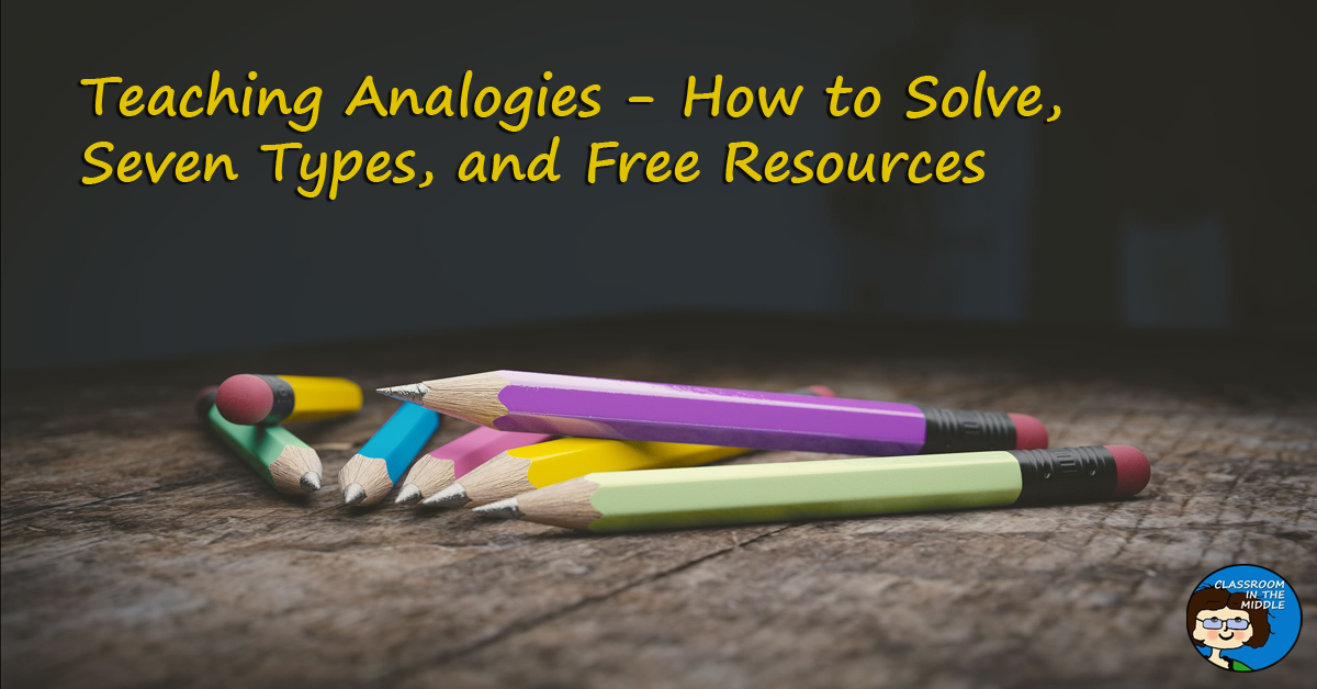 Teaching Analogies - Solving, 7 Types, and Freebie fb