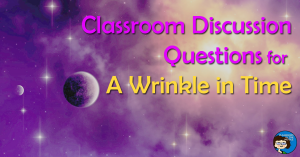 for A Wrinkle in Time - Discussion Questions