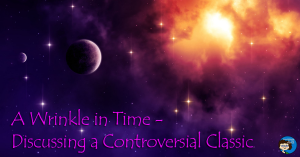 A Wrinkle in Time - the controversy