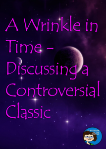 A Wrinkle in Time Discussing a Controversial Classic