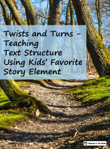 Twists and Turns - Teaching Text STructure with Kids' Favorite Story Element